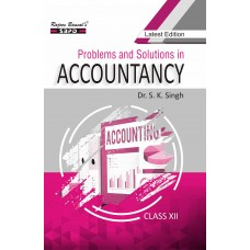 Problems and Solutions in Accountancy Class XII (2020-21) by Dr. S. K. Singh, Dr. Sanjay Kumar Singh, Shailesh Chauhan (E-Book)  - SBPD Publications