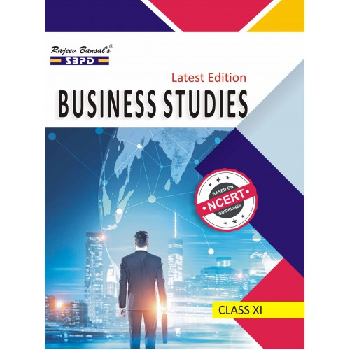 Business Studies Based On NCERT Guidelines Class XI (2019-20