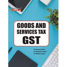 Goods And Services Tax (GST) by CA Anoop Modi, CA Mahesh Gupta, CA Nikhil Gupta - SBPD Publications