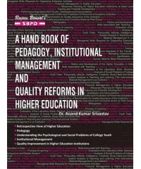 A Hand Book Of Pedagogy, Institutional Management And Quality Reforms In Higher Education - SBPD Publications