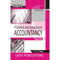 Problems and Solutions in Accountancy Class XII