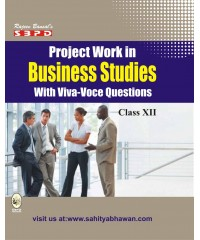 Project Work in Business Studies With Viva-Voce Questions For Class XII