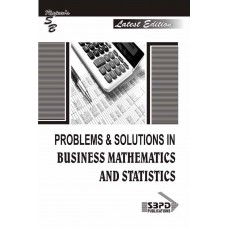 Problems & Solutions In Business Mathematics And Statistics