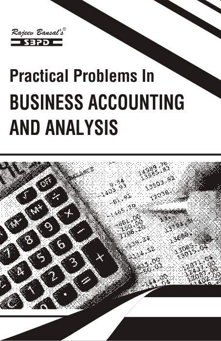 Practical Problems In Business Accounting And Analysis BBA Semester - I