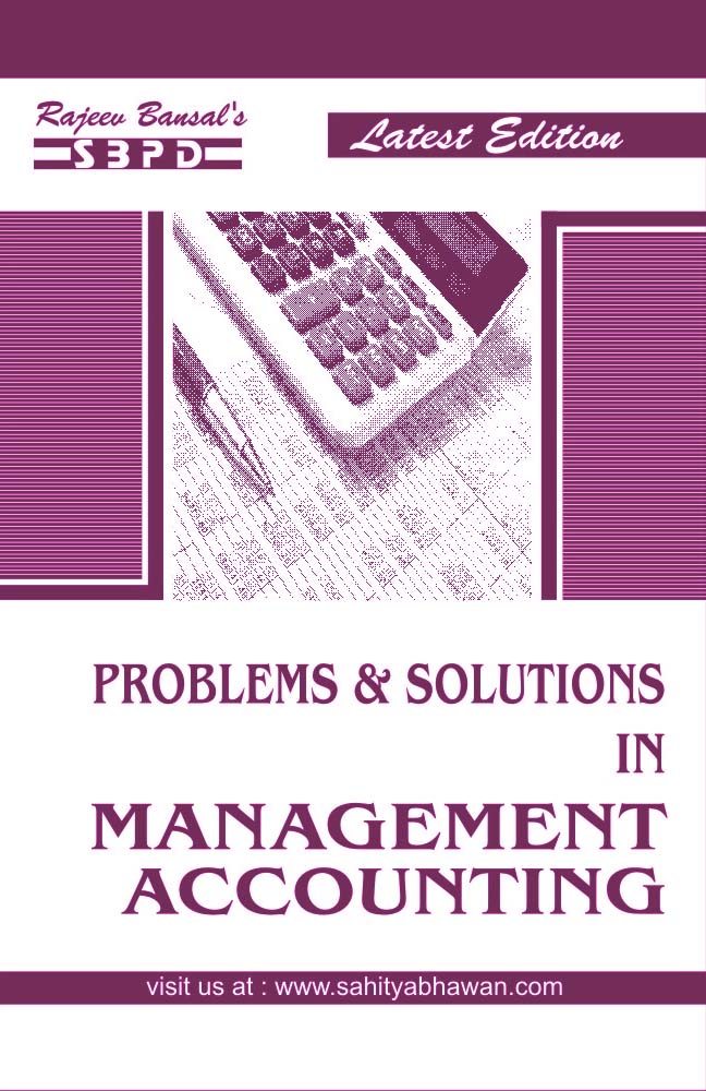 Problems & Solutions In Management  Accounting