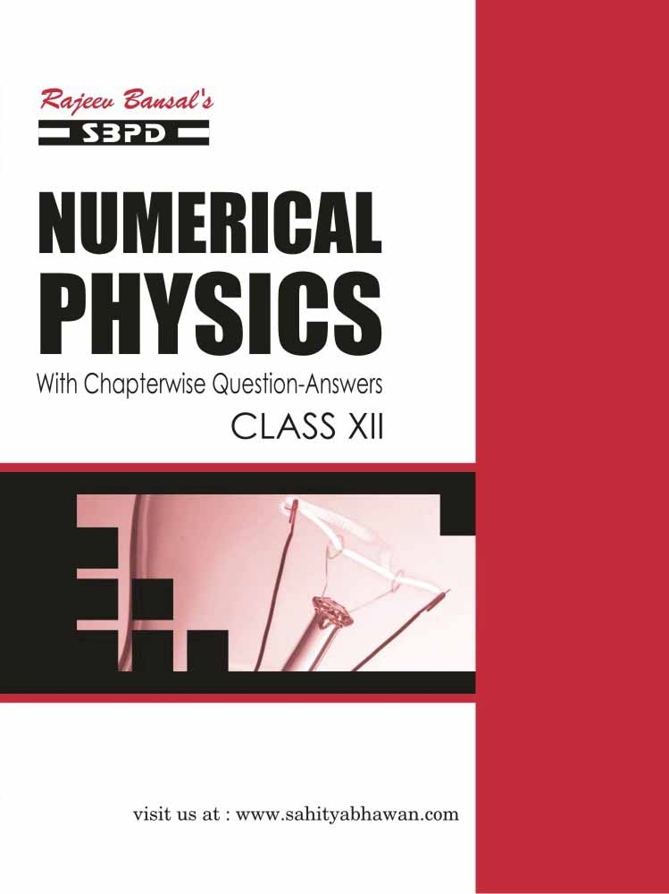 Numerical Physics With Chapterwise Question - Answers For Class XII