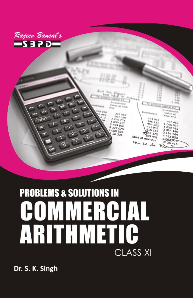Problems & Solutions In Commercial Arithmetics For Class XI