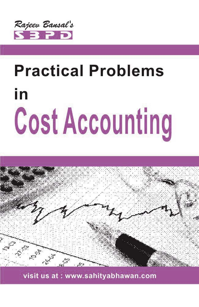 Practical Problems In Cost Accounting