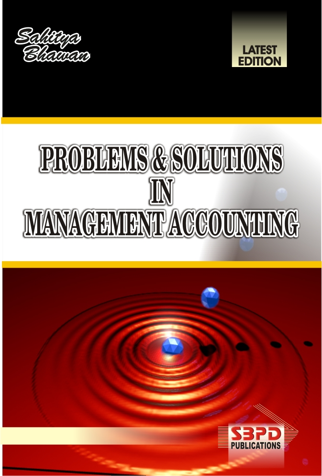 Problems & Solutions In Management Accounting (2018-19)